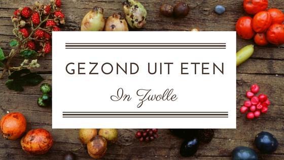 Gezond uit eten in Zwolle